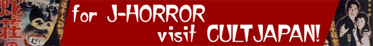 for J-HORROR visit CULTJAPAN